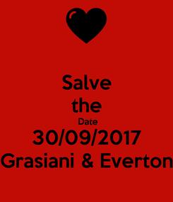 Poster: Salve the  Date 30/09/2017 Grasiani & Everton