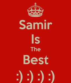 Poster: Samir Is The Best :) :) :) :)