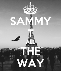 Poster: SAMMY T ALL THE WAY