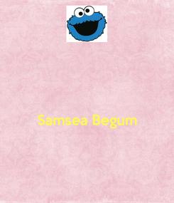 Poster:   Samsea Begum