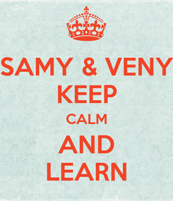 Poster: SAMY & VENY KEEP CALM AND LEARN