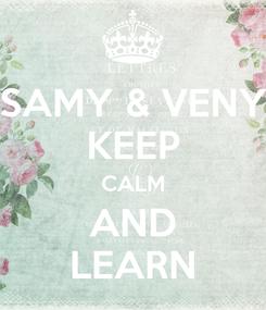 Poster: SAMY & VENY KEEP CALM AND LEARN