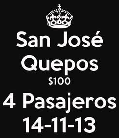 Poster: San José Quepos $100 4 Pasajeros 14-11-13
