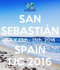 Poster: SAN SEBASTIÁN JULY 13th - 15th, 2016 SPAIN IJC 2016