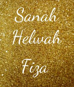 Poster: Sanah Helwah  Fiza
