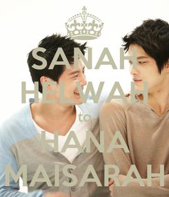 Poster: SANAH HELWAH to HANA MAISARAH