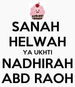 Poster: SANAH  HELWAH YA UKHTI NADHIRAH ABD RAOH