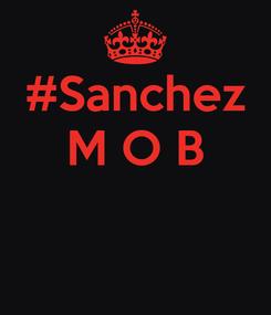 Poster: #Sanchez M O B