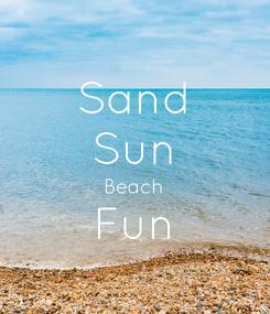 Poster: Sand Sun Beach Fun