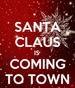 Poster: SANTA CLAUS IS  COMING TO TOWN