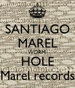 Poster: SANTIAGO MAREL WORM  HOLE Marel records