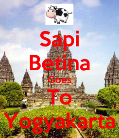Poster: Sapi Betina Goes To Yogyakarta