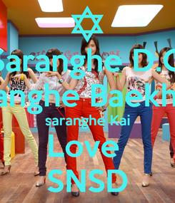 Poster: Saranghe D.O Saranghe Baekhyun saranghe Kai Love  SNSD