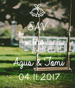 Poster: SAV the DATE Agus & Tomi 04.11.2017