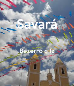 Poster: Savará  Bezerro © fz