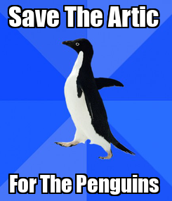 Poster: Save The Artic  For The Penguins
