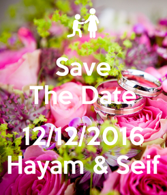 Poster: Save The Date  12/12/2016 Hayam & Seif