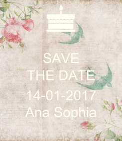 Poster: SAVE THE DATE  14-01-2017 Ana Sophia