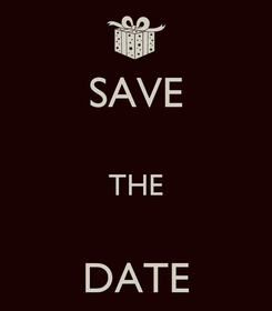 Poster: SAVE  THE  DATE