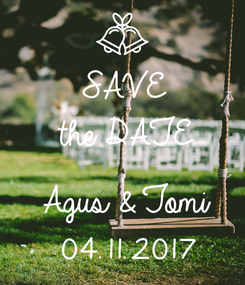 Poster: SAVE the DATE  Agus & Tomi 04.11.2017