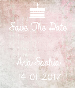 Poster: Save The Date   Ana Sophia 14 01 2017