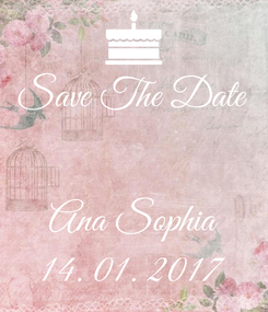 Poster: Save The Date   Ana Sophia 14. 01. 2017
