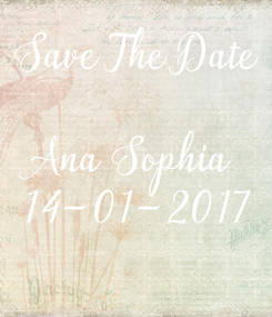 Poster: Save The Date  Ana Sophia  14-01-2017