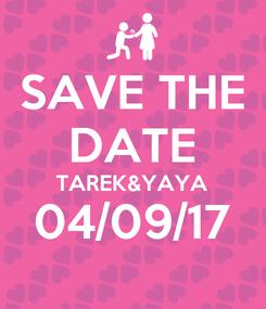 Poster: SAVE THE DATE TAREK&YAYA 04/09/17
