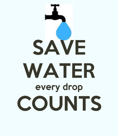Poster: SAVE WATER every drop COUNTS