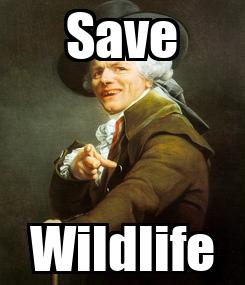 Poster: Save Wildlife
