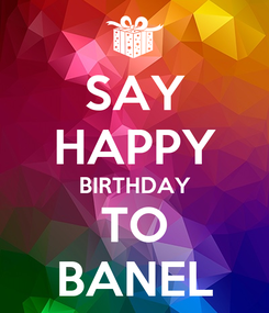 Poster: SAY HAPPY BIRTHDAY TO BANEL