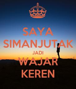 Poster: SAYA SIMANJUTAK JADI WAJAR KEREN