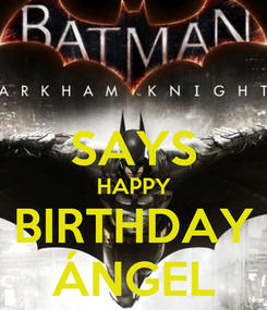 Poster:  SAYS HAPPY BIRTHDAY ÁNGEL