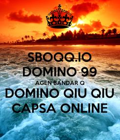 Poster: SBOQQ.IO DOMINO 99 AGEN BANDAR Q DOMINO QIU QIU CAPSA ONLINE