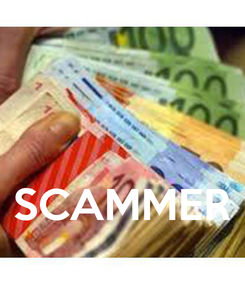 Poster:    SCAMMER