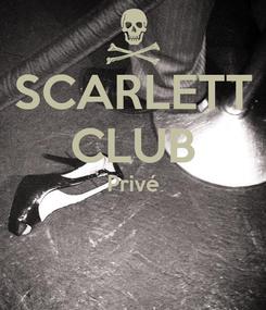 Poster: SCARLETT CLUB Privé