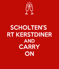 Poster: SCHOLTEN'S  RT KERSTDINER AND CARRY ON