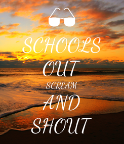 Poster: SCHOOLS OUT SCREAM AND SHOUT