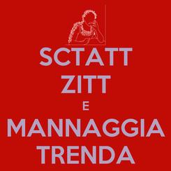 Poster: SCTATT ZITT E MANNAGGIA TRENDA