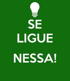Poster: SE LIGUE  NESSA!