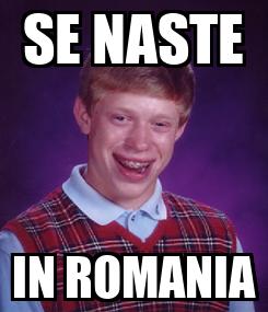 Poster: SE NASTE IN ROMANIA