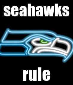 Poster: seahawks rule