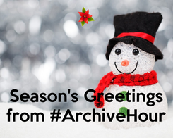 Poster:    Season's Greetings from #ArchiveHour