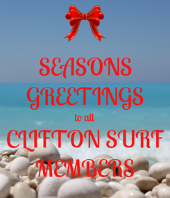 Poster: SEASONS GREETINGS to all CLIFTON SURF MEMBERS