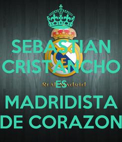 Poster: SEBASTIAN CRISTANCHO ES MADRIDISTA DE CORAZON
