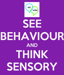 Poster: SEE BEHAVIOUR AND THINK SENSORY