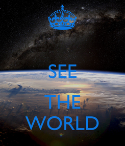 Poster:  SEE  THE WORLD