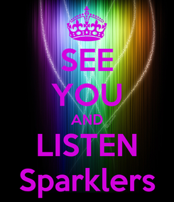 Poster: SEE YOU AND LISTEN Sparklers
