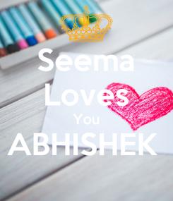 Poster: Seema Loves You ABHISHEK