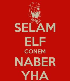 Poster: SELAM ELF CONEM NABER YHA